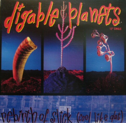 DIGABLE PLANETS / REBIRTH OF SLICK (COOL LIKE DAT ...